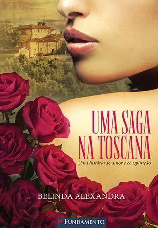 Imagem de Livro - Uma Saga Na Toscana - Uma História De Amor E Conspiração