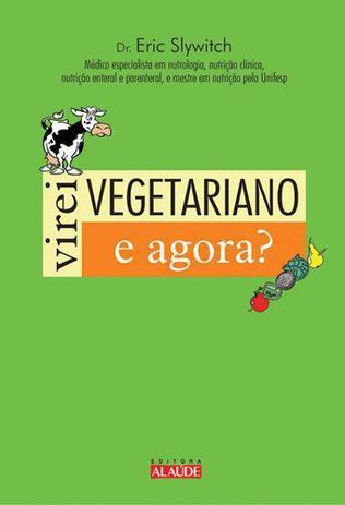Imagem de Livro - Virei vegetariano. E agora?
