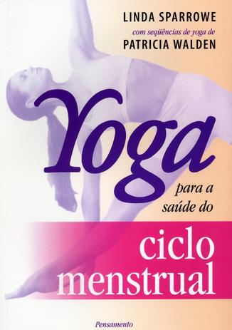 Imagem de Livro - Yoga Para a Saúde do Ciclo Menstrual