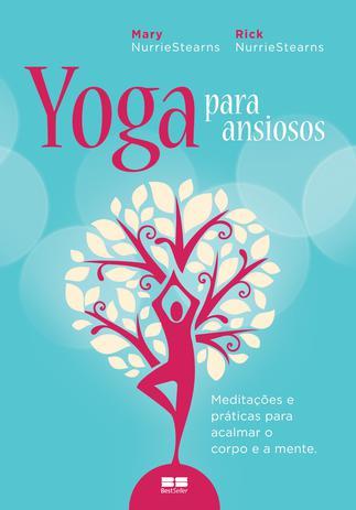 Imagem de Livro - Yoga para ansiosos: Meditações e práticas para acalmar o corpo e a mente