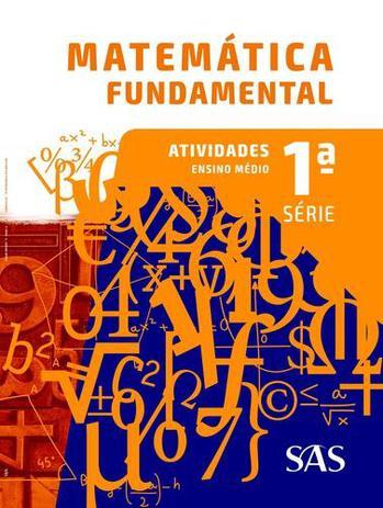 Matematica Fundamental - 1º Ano - Ensino Médio - 1º Ano