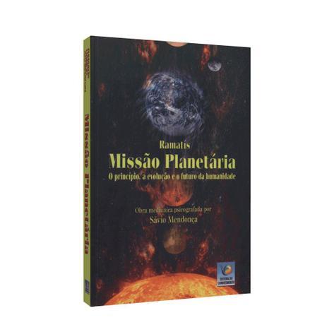 Imagem de Missão Planetária: O Princípio, a Evolução e o Futuro da Humanidade