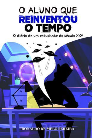 Imagem de O Aluno que Reinventou o Tempo - Scortecci Editora