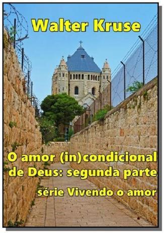 Imagem de O amor (in)condicional de deus: segunda parte