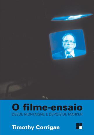 Imagem de O Filme-Ensaio - Desde Montaigne e Depois de Marker - Col. Campo Imagético