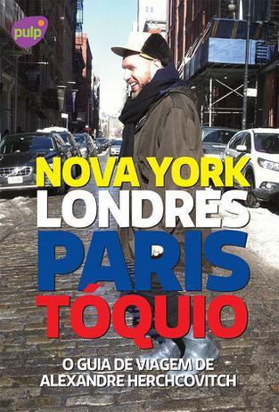 Imagem de O Guia de Viagem de Alexandre Herchcovitch - Nova York, Londres, Paris e Tóquio