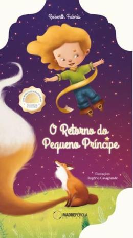 O Retorno do Pequeno Príncipe: Com bonecos em papercraft - Madrepérola -  Outros Livros - Magazine Luiza