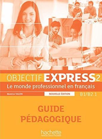 Imagem de Objectif express 2 - guide pedagogique - nouvelle edition - Hachette franca