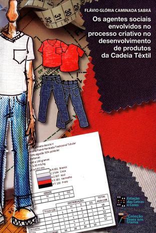 Imagem de Os Agentes Sociais Envolvidos No Processo Criativo No Desenvolvimento de Produtos da Cadeia Têxtil - Estação das letras e cores