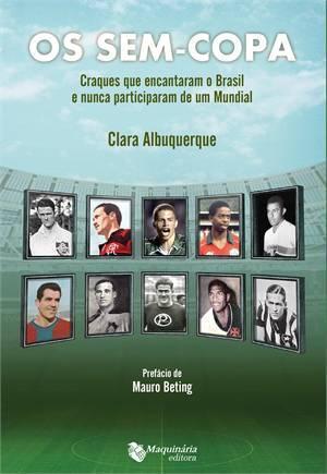 78e5ed0f5e Os sem-copa - Maquinaria editora - Livros de Esporte e Educação ...
