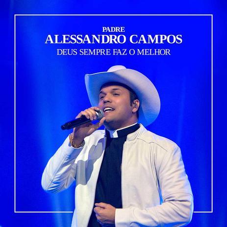 Imagem de Padre Alessandro Campos - Deus Sempre Faz o Melhor - CD