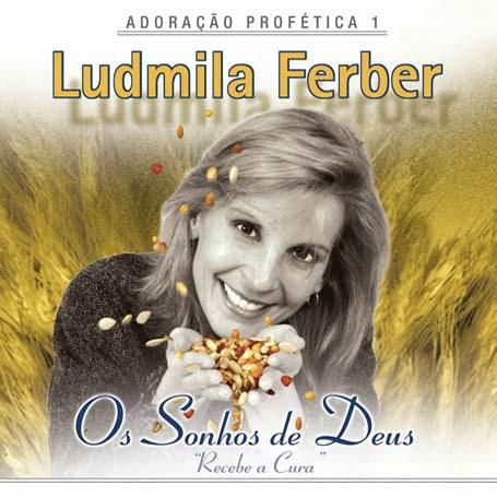 Imagem de Pra. Ludmila Ferber - Os Sonhos De Deus - Receba a Cura - CD