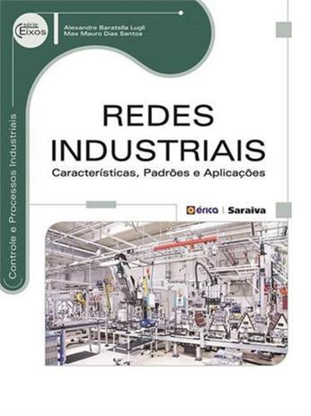 Imagem de Redes industriais - caracteristicas, padroes e aplicacoes - Saraiva universitario & tecnico