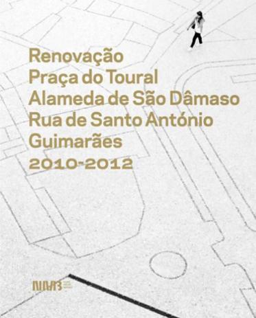Renovacao Praca Do Toural Alameda De Sao Damaso Rua De Santo
