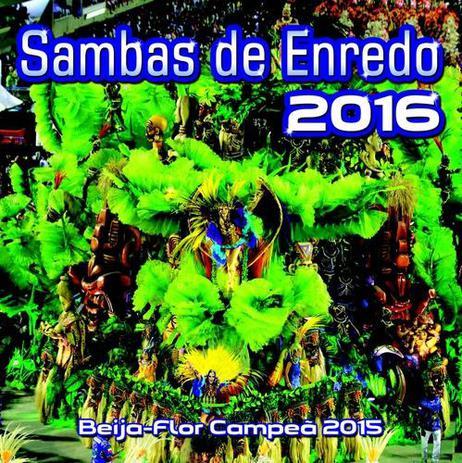 Imagem de Sambas de Enredo 2016 - Grupo Especial