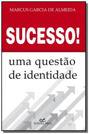 Imagem de Sucesso ! uma questao de identidade 1 ed.2008