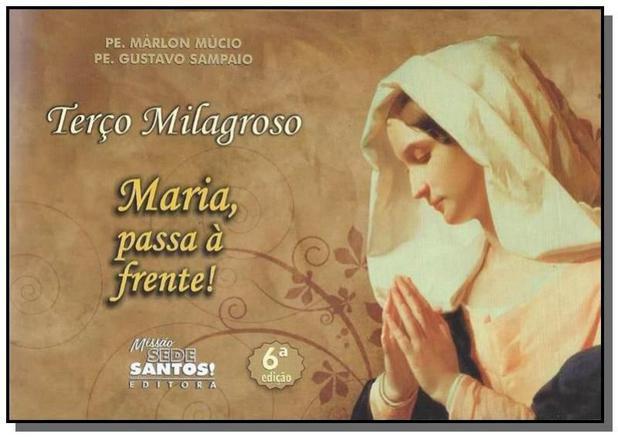 Imagem de TERcO MILAGROSO MARIA PASSA A FRENTE - Missao sede santos - ponto cat
