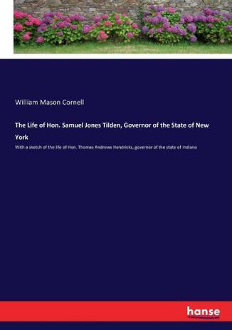 Imagem de The Life of Hon. Samuel Jones Tilden, Governor of the State of New York - Hansebooks