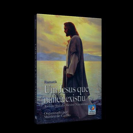 Imagem de Um Jesus que Nunca Existiu - A Visão Real do Mestre Nazareno