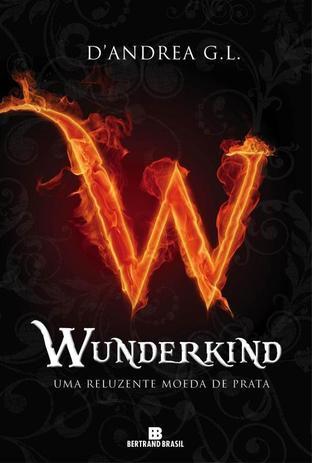 Wunderkind: Uma reluzente moeda de prata (Vol. 1)
