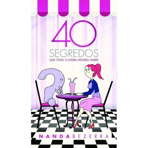 Imagem de 40 segredos que toda solteira deveria saber - Unipro