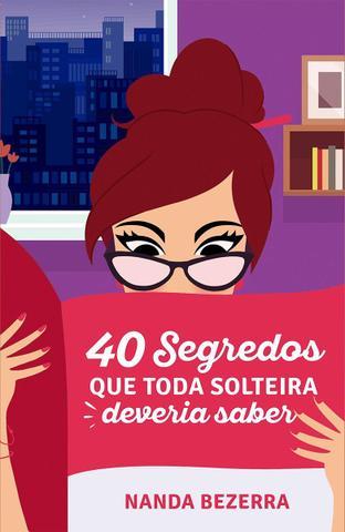 Imagem de 40 Segredos que Toda Solteira Deveria Saber (Volume 1) - Unipro