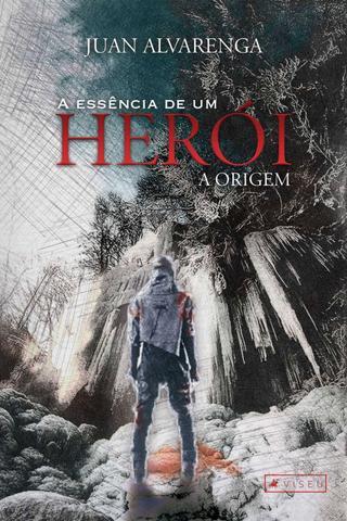 Imagem de A essência de um herói: A origem - Editora viseu