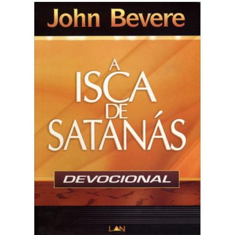 Imagem de A Isca de Satanás -Devocional - John Bevere - Luz as nações