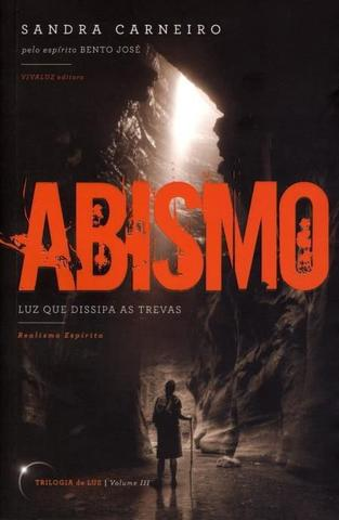 Imagem de Abismo - Vol. III - Luz Que Dissipa As Trevas - Col. Trilogia da Luz - Vivaluz