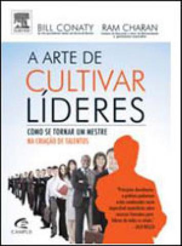 Imagem de Arte de cultivar lideres, a - como se tornar um mestre na criaçao de talentos