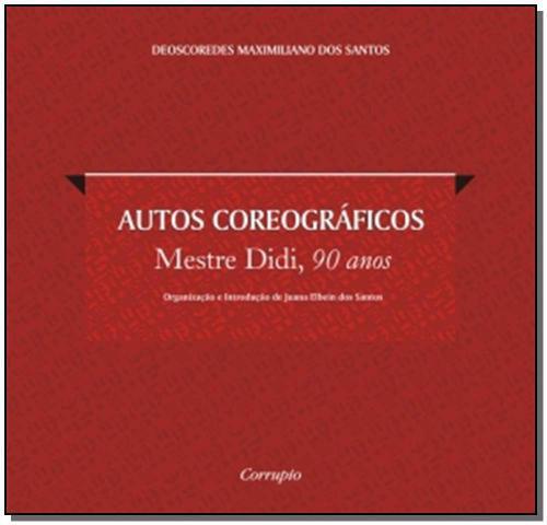 Imagem de Autos Coreográficos - Mestre Didi, 90 Anos - Corrupio editora