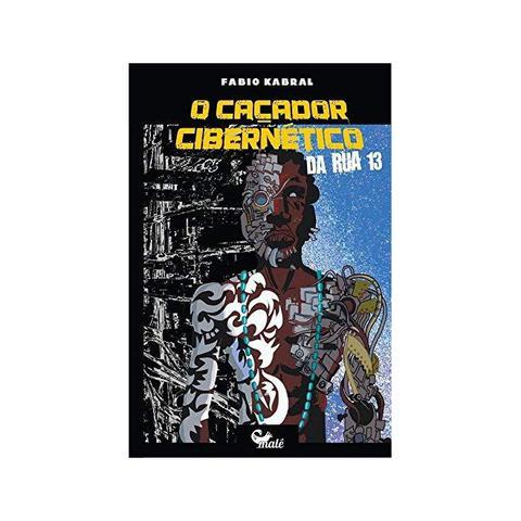 Imagem de Caçador Cibernético Da Rua 13, O - 1ª Ed. - Fábio Kabral - Malê Editora