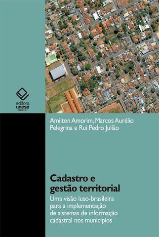 Imagem de Cadastro e gestão territorial: Uma visão luso-brasileira para a implementação de sistemas de informação cadastral nos municípios