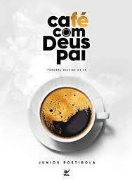 Imagem de Café Com Deus Pai - Junior Rostirola - 8068080