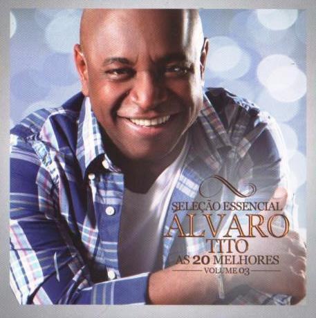Imagem de CD Álvaro Tito - As 20 Melhores Volume III