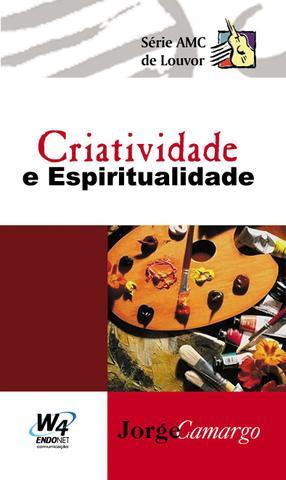 Imagem de Criatividade e Espiritualidade - Jorge Camargo