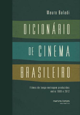 Imagem de Dicionario De Cinema Brasileiro - Filmes De Longa-Metragem Produzidos Entre 1909 E 2012
