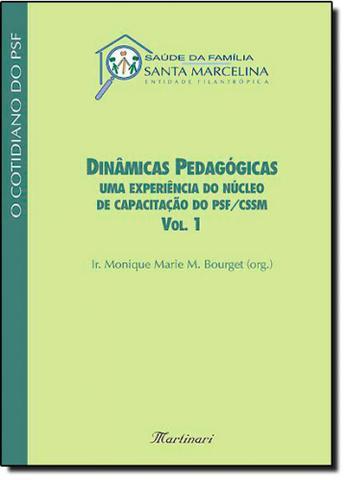 Imagem de Dinâmicas Pedagógicas: uma Experiência do Núcleo de Capacitação do PSF / CSSM - Vol. 1 - Martinari