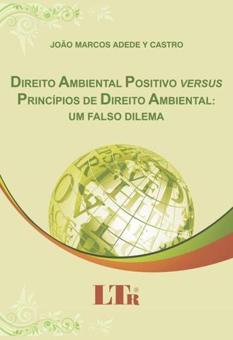 Imagem de Direito ambiental positivo versus principios de direito ambiental - um falso dilema - Ltr