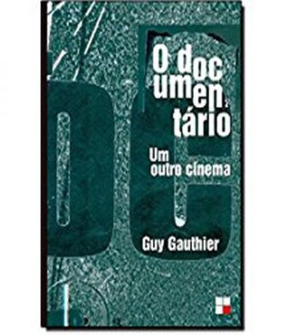Imagem de Documentario, O - Um Outro Cinema