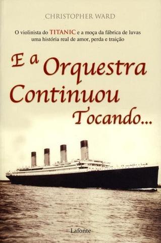 Imagem de E a orquestra continuou tocando...