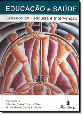 Imagem de Educação e Saúde: Cenários de Pesquisa e Intervenção - Martinari