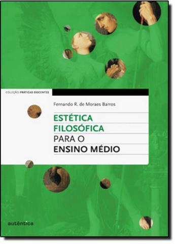 Imagem de Estética Filosófica Para o Ensino Médio