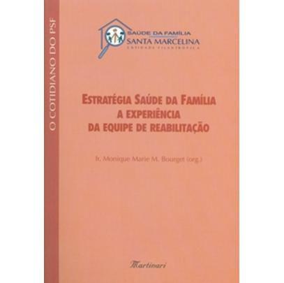 Imagem de Estratégia Saúde da Família - A Experiência da Equipe de Reabilitação - Martinari