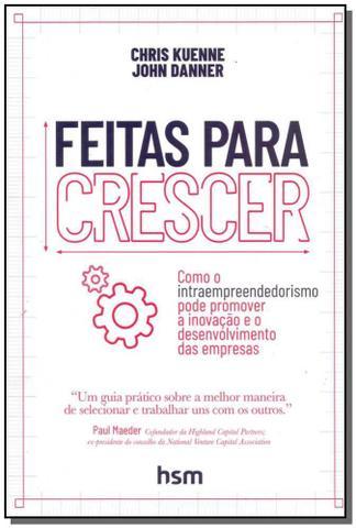 Imagem de Feitas Para Crescer: Como o Intraempreendedorismo Pode Promover a Inovação e o Desenvolvimento das Empresas