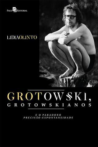Imagem de Grotowski, grotowskianos e o paradoxo precisao-espontaneidade