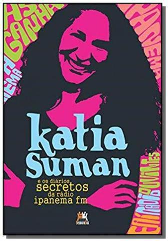 Imagem de Katia suman e os diarios secretos da radio ipanema fm