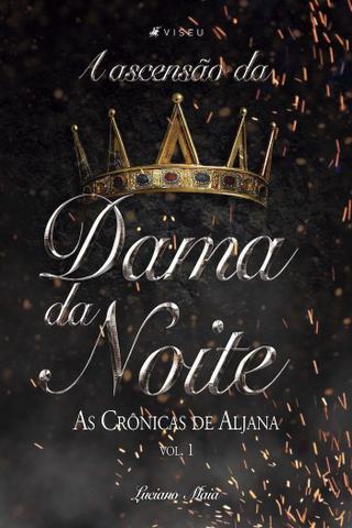 Imagem de Livro - A ascensão da Dama da Noite: as crônicas de Aljana - Editora viseu