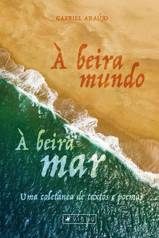 Imagem de Livro - À beira mundo, à beira-mar - Editora viseu