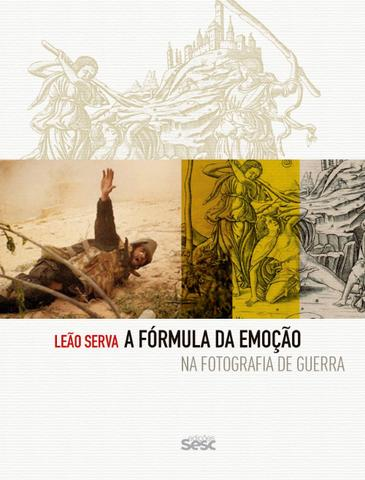 Imagem de Livro - A fórmula da emoção na fotografia de guerra